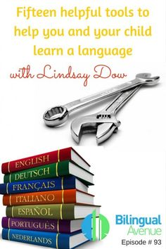 Fifteen helpful tools to help you and your child learn a language