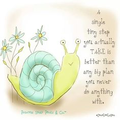 """❥ """"A single tiny step you actually TAKE is better than any big plan you never do anything with."""" ♥ (Loving and needing this ... let's take that first step, now!) °•★•°"""