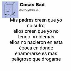 Puta q sad :'''''v Tumblr Quotes, Sad Quotes, Book Quotes, Life Quotes, Im Sad, Sad Love, Love You, Sad Texts, Love Phrases