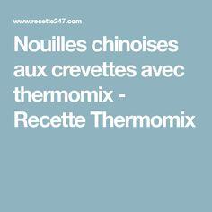 Nouilles chinoises aux crevettes avec thermomix - Recette Thermomix