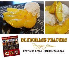 Bluegrass Peaches Recipe (bourbon) ~ Kentucky Derby Museum Cookbook