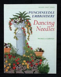Punchneedle Embroidery: Dancing Needles, Pamela Gurney. Dimensional, colorful and exciting. Instructions, color photos, projects. $10.00 at www.FindersOfKeepersBooks.com  6480