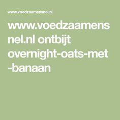www.voedzaamensnel.nl ontbijt overnight-oats-met-banaan