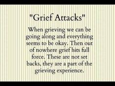 I had one today. I have a couple this month, missing my Dad, my Aunt and my Uncle. These Grief Attacks just comes out of no where! I Miss My Dad, Missing My Son, Great Quotes, Quotes To Live By, Inspirational Quotes, Early Pregnancy Signs, Dealing With Grief, Grieving Quotes, Grief Support