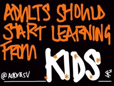 What adults can learn from children - Adora Svitak