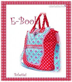 Ebook, E-book, Schnitt + Nähanleitung für die hübsche und sehr praktische Babette!    Die Tasche ist groß genug um auch Ordner oder sonstige wicht