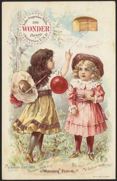 """19th Century American Trade Cards   Oh my! My balloon won't rise! My balloon is all right, mamma made it of """"Wonder Flour"""".  FRONT"""