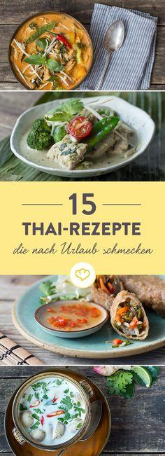 Von Pad Thai über Tom Kha Gai bis Sticky Rice mit Mango - diese 15 thailändische Rezepte sorgen für Urlaubsfeeling auf deinem Teller.