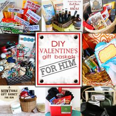 Great blog with some nice ideas for year round gift baskets.  Great go to website...DIY Valentine's Day Gift Baskets- for him