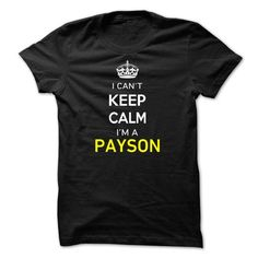 I Cant Keep Calm Im A PAYSON - #floral shirt #shirt pillow. GUARANTEE => https://www.sunfrog.com/Names/I-Cant-Keep-Calm-Im-A-PAYSON-A13394.html?68278