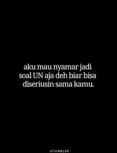 Quotes Rindu, Quotes Lucu, Cinta Quotes, Quotes Galau, Story Quotes, Text Quotes, Mood Quotes, Daily Quotes, Funny Quotes