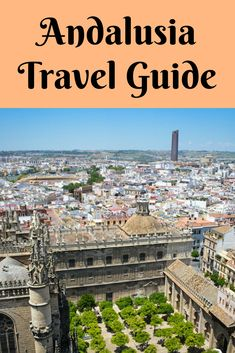 Andalusia Travel Guide - Everything you need to know. 8,400 words on: Where to go, when to go, what to see, where to stay. #andalucia #spain #travelguide #granada #seville #cordoba #malaga #spaintravel