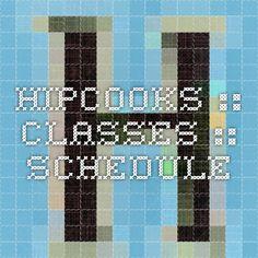 Hipcooks :: Classes :: Schedule