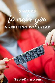 5 Hacks to Make You a Knitting Rockstar