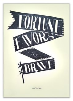 """Tattoo Ideas & Inspiration - Quotes & Sayings   """"Fortune Favors the Brave"""""""