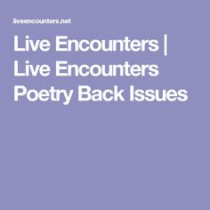 Live Encounters | Live Encounters Poetry Back Issues