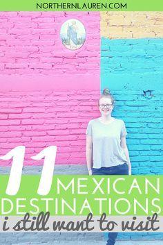 11 Mexican destinations I still want to visit
