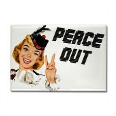 Peace Out Rectangle Magnet > Funny Fridge Magnets > Cafe Pretzel T-Shirts & Gifts