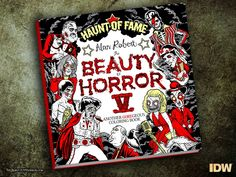 The Beauty of Horror from Alan Robert hits Hollywood with Haunt of Fame, debuting in September from IDW Publishing. Coloring Books, Horror Comics, New Edition, We Need, Revolver, Metal Bands, Beauty, September, Hollywood