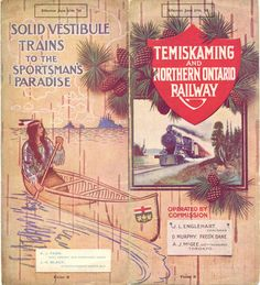 Brochure of the Temiskaming & Northern Ontario Railway, 1909, with illustrations of a train and a Native person in a canoe