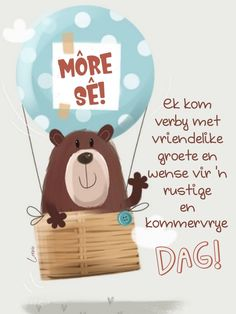 Goeie More, Afrikaans Quotes, Special Quotes, Good Morning, Qoutes, Words, Amanda, Mornings, Summer