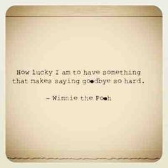 Winnie the Pooh quote, talk about putting things in the right perspective!! Love it!