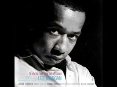 Lee Morgan - Search For The New Land - YouTube