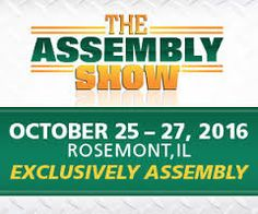 FirstESource: The #Assembly Show -  #October 25 – 27, #2016 Rosemont, IL http://klou.tt/1rk7kwm6gda3i
