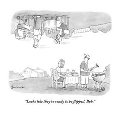 """""""Looks like they're ready to be flipped, Bob.-     New Yorker Cartoon Poster Print by David Borchart at condenaststore.com"""