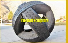 DIY Project: Reusing Old Tires To Build An Affordable And Eye Catching Tire ball Sculpture.
