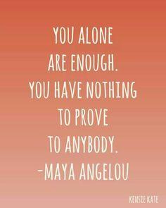 Maya Angelou - nothing to prove