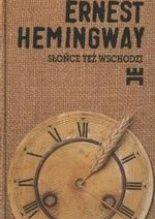 Słońce też wschodzi  Autor: Ernest Hemingway
