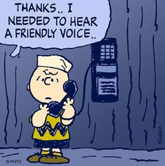 """""""Call me whenever you need a friend. Snoopy Quotes, Me Quotes, Charlie Brown And Snoopy, Peanuts Snoopy, Call Me, The Voice, Thankful, Jokes, Lol"""