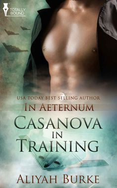 Casanova in Training (In Aeternum Book 1) - Kindle edition by Aliyah Burke. Literature & Fiction Kindle eBooks @ Amazon.com.