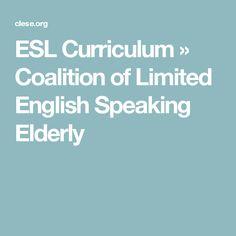 ESL Curriculum » Coalition of Limited English Speaking Elderly
