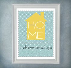Home Is Wherever I'm With You 8x10 print by acompare on Etsy, $17.00