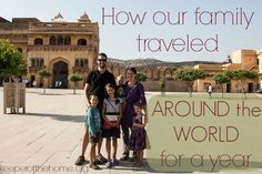How one family of six traveled around the world for one whole year (and the oldest kiddo was only eight!)