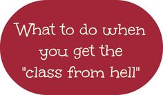 """What to do when you get the """"class from hell"""" - The Cornerstone"""