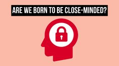 Why we may not be as openminded as we think we are. A deeper understanding of ourselves and what to do to stay open-minded.