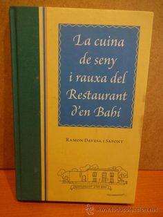 LA CUINA DE SENY I RAUXA DEL RESTAURANT D'EN BAHÍ. RAMON DAVESA I SAFONT. - 2005 / 1500 EJEMPLARES.