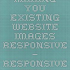 Making you existing website images responsive — Responsive Web Design