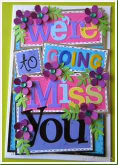 """We're going to miss you"" leaving card by FiddleFart - love the bright colours and all the flowers! Diy Goodbye Cards, Farewell Card, Farewell Invitation, Farewell Gifts, New Job Card, Leaving Cards, Card Making Templates, Good Luck Cards, Your Cards"