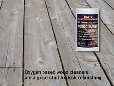 Oxygen based wood deck cleaners are a great way to brighten the wood on your deck