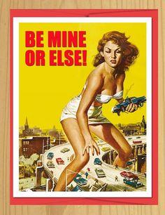 Be Mine or Else Card
