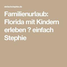 Familienurlaub: Florida mit Kindern erleben ⋆ einfach Stephie