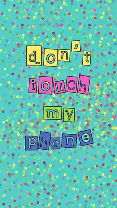 Cute wallpaper #wallpapers don't touch my phone