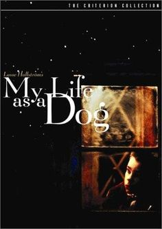 My Life as a Dog (1985) Favorite foreign film (Swedish)