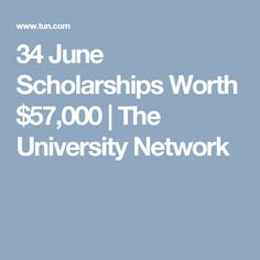 34 June Scholarships Worth $57,000 | The University Network