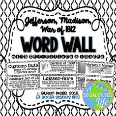 Jefferson, Madison, War of 1812 Word Wall - Black and White  ★★ This word wall is a great addition to any classroom or bulletin board! Each word can be printed on brightly colored paper, cut out, laminated, and displayed in your classroom!