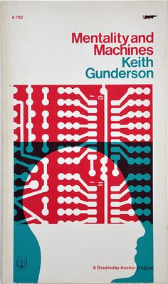Mentality and Machines    Keith Gunderson, 1971. Cover design by Fred Troiler. Doubleday Anchor